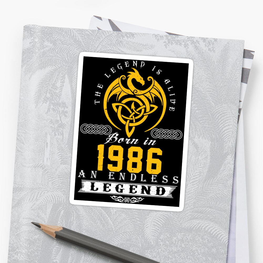 The Legend Is Alive - Born In 1986 Sticker