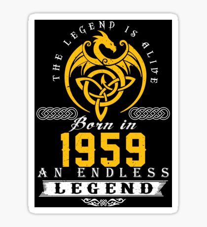 The Legend Is Alive - Born In 1959 Sticker
