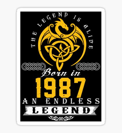 The Legend Is Alive - Born In 1987 Sticker