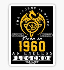 The Legend Is Alive - Born In 1960 Sticker