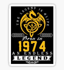 The Legend Is Alive - Born In 1974 Sticker