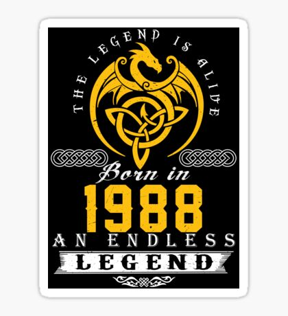 The Legend Is Alive - Born In 1988 Sticker