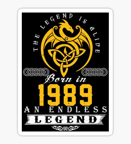 The Legend Is Alive - Born In 1989 Sticker