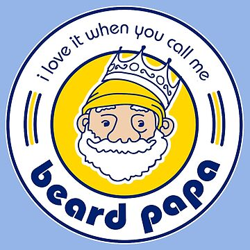 I Love It When You Call Me Beard Papa by JadBean