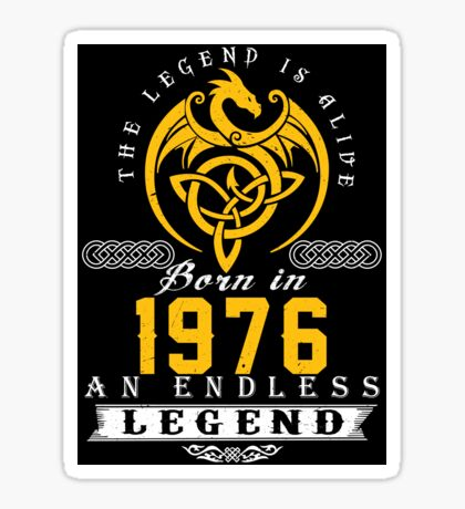 The Legend Is Alive - Born In 1976 Sticker