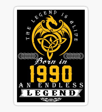 The Legend Is Alive - Born In 1990 Sticker