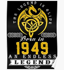 The Legend Is Alive - Born In 1949 Poster