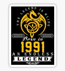 The Legend Is Alive - Born In 1991 Sticker