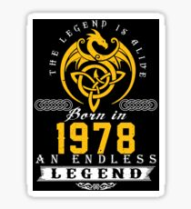 The Legend Is Alive - Born In 1978 Sticker