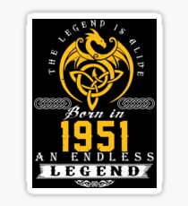The Legend Is Alive - Born In 1951 Sticker