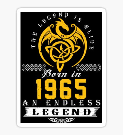 The Legend Is Alive - Born In 1965 Sticker