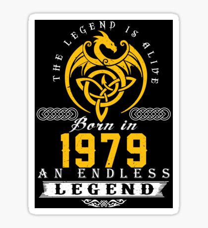 The Legend Is Alive - Born In 1979 Sticker