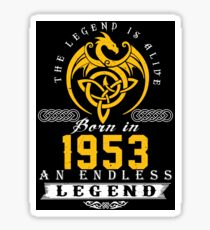 The Legend Is Alive - Born In 1953 Sticker