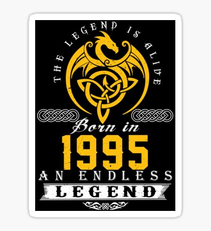 The Legend Is Alive - Born In 1995 Sticker