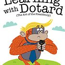Learning with Dotard by DackStevens