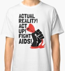 Rent Quote Actual Reality Act Up Fight Aids  Classic T-Shirt