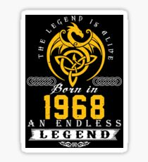 The Legend Is Alive - Born In 1968 Sticker