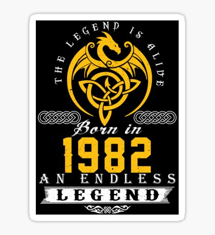 The Legend Is Alive - Born In 1982 Sticker