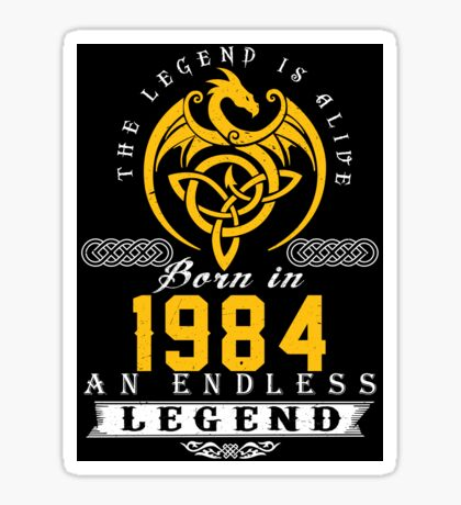 The Legend Is Alive - Born In 1984 Sticker
