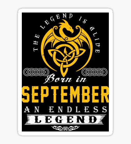 The Legend Is Alive - Born In SEPTEMBER Sticker