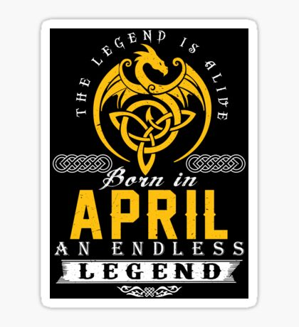 The Legend Is Alive - Born In APRIL Sticker