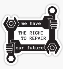 we have the right to repair our future Glossy Sticker