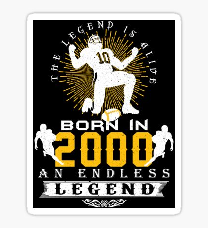 The 'Football' Legend Is Alive - Born In 2000 Sticker