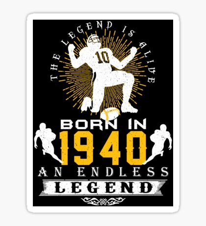 The 'Football' Legend Is Alive - Born In 1940 Sticker