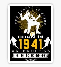 The 'Football' Legend Is Alive - Born In 1941 Sticker