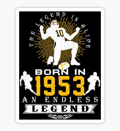 The 'Football' Legend Is Alive - Born In 1953 Sticker