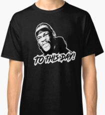 1b9be24e0a57 Deontay Wilder - To This Day!!! Classic T-Shirt