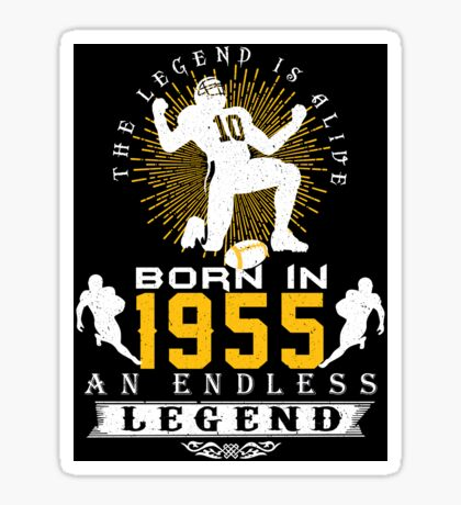 The 'Football' Legend Is Alive - Born In 1955 Sticker