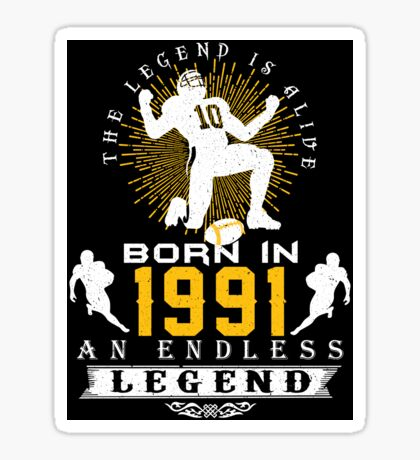 The 'Football' Legend Is Alive - Born In 1991 Sticker