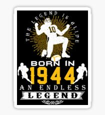 The 'Football' Legend Is Alive - Born In 1944 Sticker