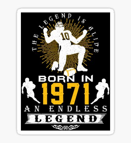 The 'Football' Legend Is Alive - Born In 1971 Sticker