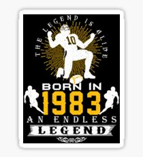 The 'Football' Legend Is Alive - Born In 1983 Sticker