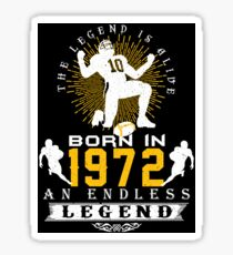 The 'Football' Legend Is Alive - Born In 1972 Sticker