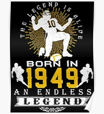 The 'Football' Legend Is Alive - Born In 1949 Poster