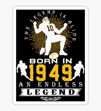 The 'Football' Legend Is Alive - Born In 1949 Sticker