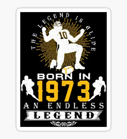 The 'Football' Legend Is Alive - Born In 1973 Sticker