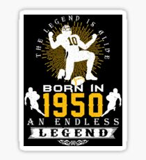 The 'Football' Legend Is Alive - Born In 1950 Sticker