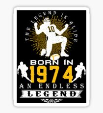 The 'Football' Legend Is Alive - Born In 1974 Sticker