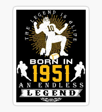 The 'Football' Legend Is Alive - Born In 1951 Sticker