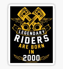 Legendary Riders Are Born In 2000 Sticker