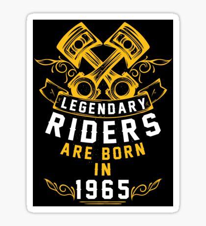 Legendary Riders Are Born In 1965 Sticker