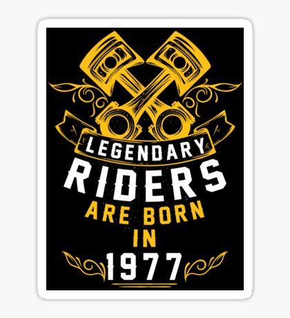 Legendary Riders Are Born In 1977 Sticker