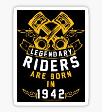 Legendary Riders Are Born In 1942 Sticker