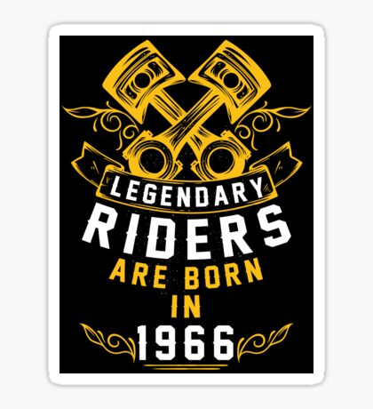 Legendary Riders Are Born In 1966 Sticker