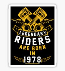 Legendary Riders Are Born In 1978 Sticker