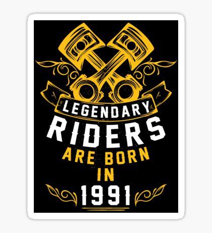 Legendary Riders Are Born In 1991 Sticker